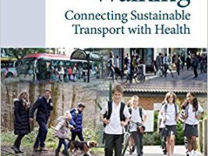 Chapter in Book, Walking: Connecting Sustainable Transport with Health, Published